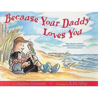 Koska isäsi rakastaa sinua, kirjoittanut Andrew Clements & Clements