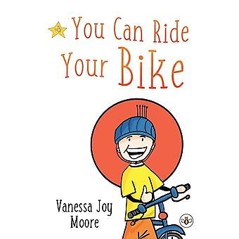 You Can Ride Your Bike by Vanessa Joy Moore