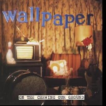 Wallpaper - On the Chewing Gum Ground [Vinyl] USA import