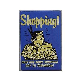 Shopping - Only One More Shopping Day.... Fridge Magnet