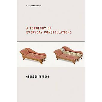 Una topologia delle costellazioni quotidiane di Georges Teyssot - 9780262518