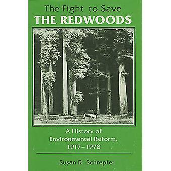 Kampen för att rädda Redwoods - en historia av miljömässiga Reform - 1