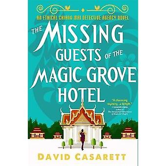 The Missing Guests of the Magic Grove Hotel by David Casarett - 97803