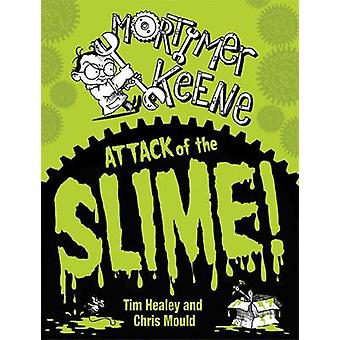 Attack of the Slime by Tim Healey - Chris Mould - 9780340997734 Book