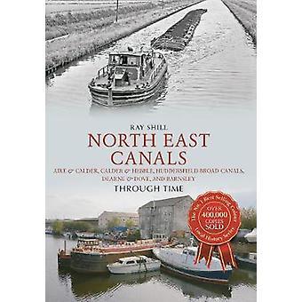 North East Canals Through Time - Aire & Calder - Calder & Hebb