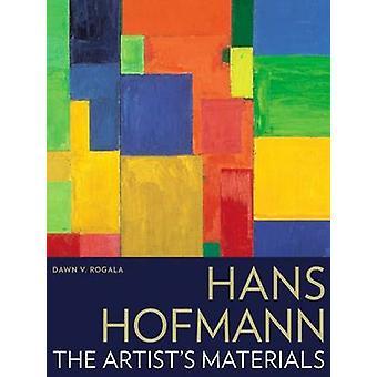 Hans Hofmann - de materialen van de kunstenaars door Dawn Rogala - 9781606064870 Bo