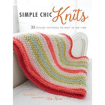 Simple Chic Pulls/Gilets - 35 élégants modèles à tricoter en aucun temps par Karen Mi