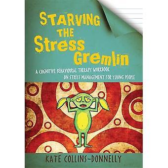 Verhungern der Stress Gremlin - eine kognitive Verhaltenstherapie-Arbeitsmappe