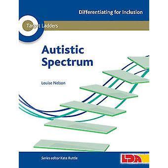 Target Ladders - Autistic Spectrum by Louise Nelson - 9781855035492 Bo