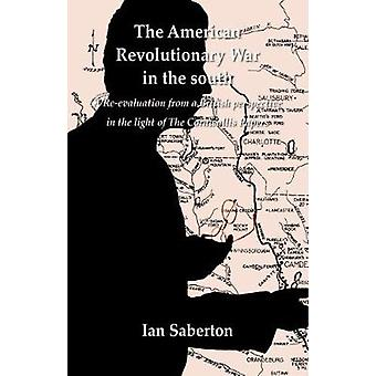 The American Revolutionary War in the south - A Re-evaluation from a B