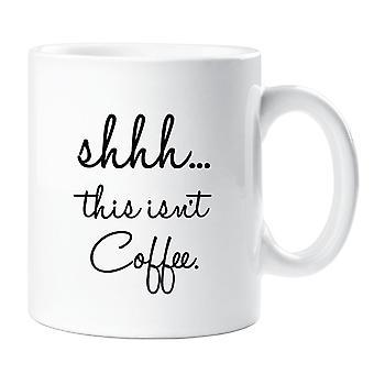 """Shhh هذا ليس """"قدح القهوة"""""""