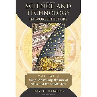 Vitenskap og teknologi i verdenshistorien, Volume 2: tidlig kristendom, Islam og middelalderen