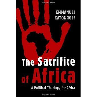 Offrandet av Afrika: en politisk teologi för Afrika