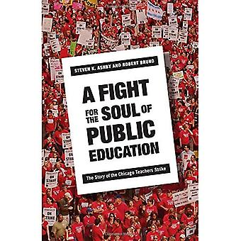 Fight for the Soul of Public Education: The Story of the Chicago Teachers Strike