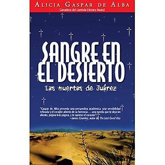 Sangre en el Desierto: Las Muertas de Juarez = Desert Blood