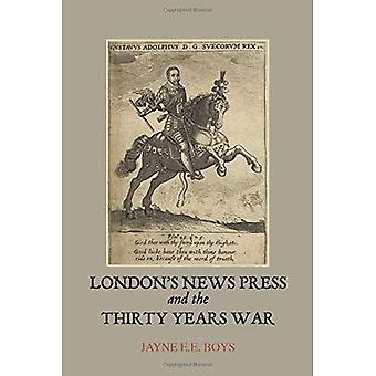 London's News Press and the Thirty Years War (Studies in Early Modern Cultural, Political and Social History)