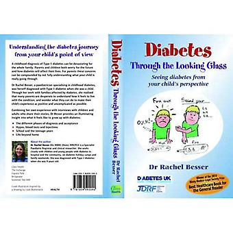 Diabetes Through the Looking Glass: Seeing diabetes from your child's perspective: A Book for Parents of Children with Diabetes