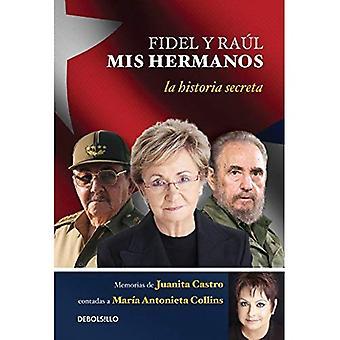 Fidel y Raul, MIS Hermanos. / Mina bröder Fidel och Raul. Juanita Castro memoarer som berättade att Maria Antonieta Collins...