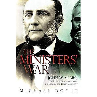 Ministerien sota: John W. Mears, Oneida yhteisön ja ristiretki julkisen moraalin (New York State-sarja)