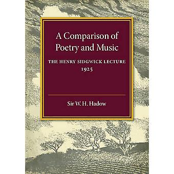 A Comparison of Poetry and Music by Hadow & W. H.