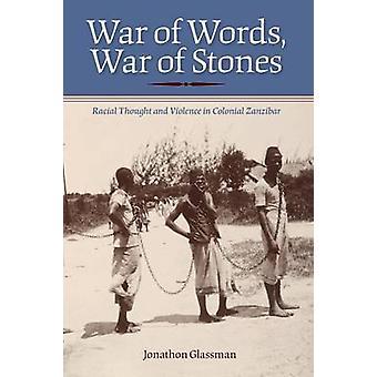 Oorlog van woorden - de oorlog van stenen - raciale gedachte en geweld in koloniaal