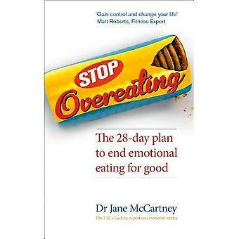 Stop Overeating: De 28-daagse wilt beëindigen emotioneel eten