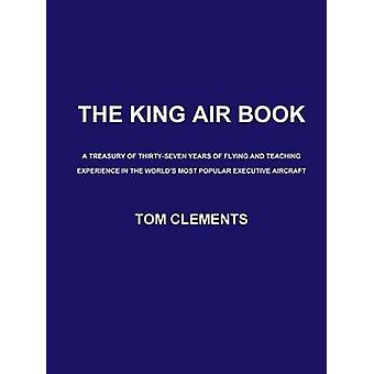 The King Air Book by Clements & Tom