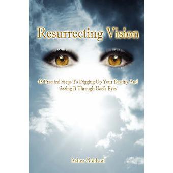 あなたの運命を掘り、ゴールドソン & Ashea によって神々 の目を通してそれを見て復活ビジョン 45 実用的な手順