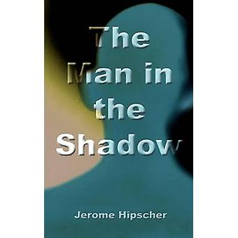 Mannen i skuggan av Hipscher & Jerome