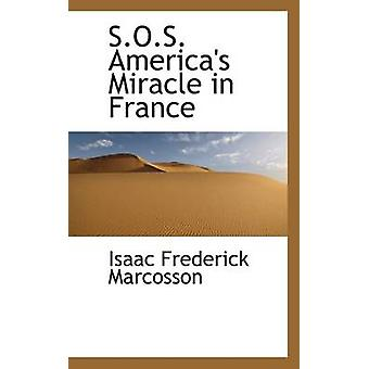 S.O.S. Amerika miraklet i Frankrike av Marcosson & Isaac Frederick