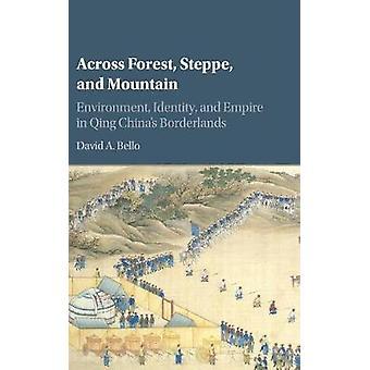 Across Forest Steppe and Mountain de David A Bello
