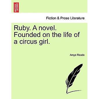 rubí. Una novela. Fundada en la vida de una muchacha de circo. por Reade y Amye