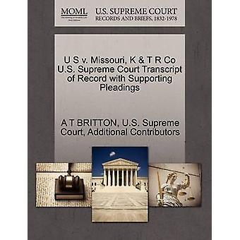 U S v. transcripción de Tribunal Supremo de Missouri K T R Co U.S. del registro con el apoyo de escritos por BRITTON y A T