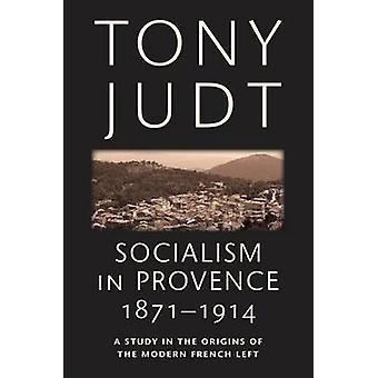Socialismo en Provenza 18711914 por Tony Judt