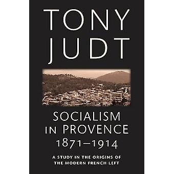 Sosialisme i Provence 18711914 av Tony Judt