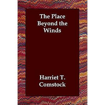 مكان أبعد من الرياح واسطة Comstock & هارييت ت.
