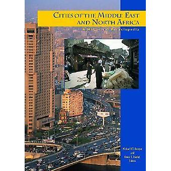 Cities of the Middle East and North Africa A Historical Encyclopedia by Dumper & Michael Richard Thomas