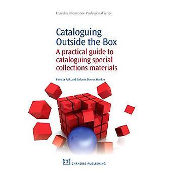 Catalogage, hors des sentiers battus, un Guide pratique pour le catalogage des Collections spéciales matériaux par Falk & K. Patricia