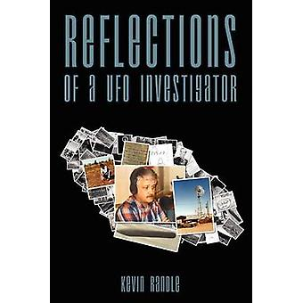 Reflections of a UFO Investigator by Randle & Kevin D.