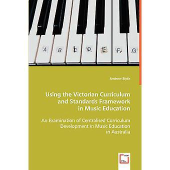 Mit Hilfe der viktorianischen Lehrpläne und Standards Rahmen in der Musikerziehung von Blyth & Andrew