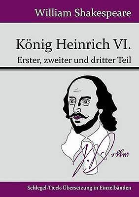 Knig Heinrich VI. by William Shakespeare