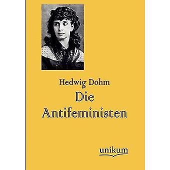 Die Antifeministen av Dohm & Hedwig