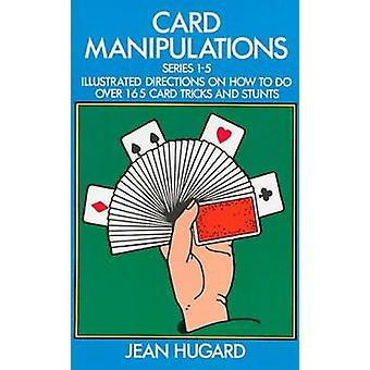 Card Manipulations - Illustrated Directions on How to Do Over 165 Card