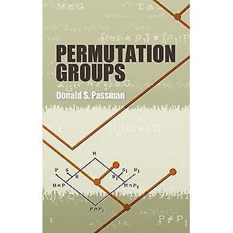 Permutation Groups by Donald Passman - 9780486485928 Book