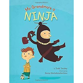 My Grandma's a Ninja by Todd Tarpley - 9780735841994 Book