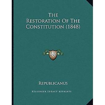 The Restoration of the Constitution (1848) by Republicanus - 97811665