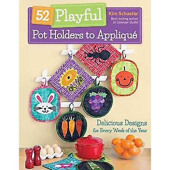52 Playful Pot Holders to Applique - Delicious Designs for Every Week