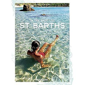 In the Spirit of St Barths by Pamela Fiori - 9782759405176 Book