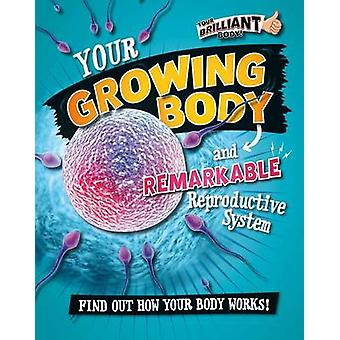 Your Growing Body and Remarkable Reproductive System by Paul Mason -