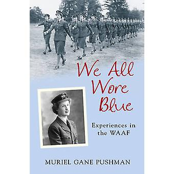 We All Wore Blue - Experiences in the WAAF by Muriel Gane Pushman - 97